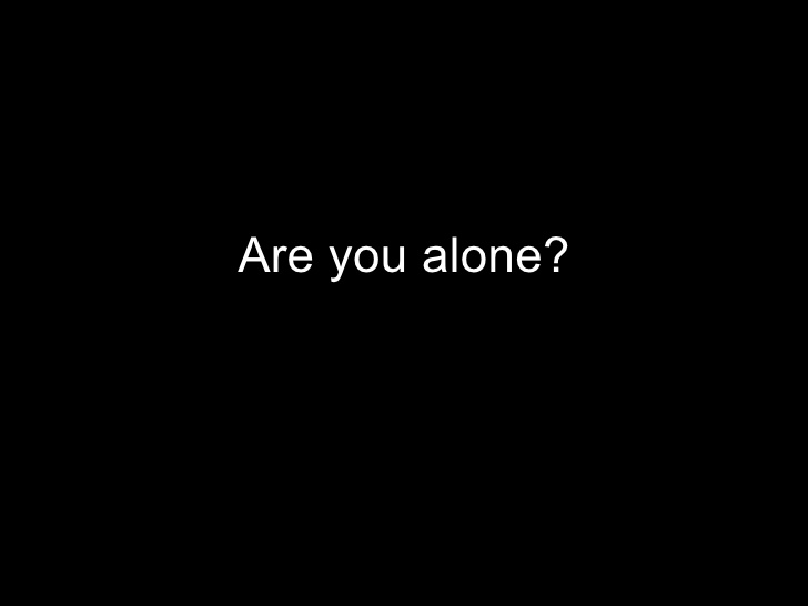are-you-alone